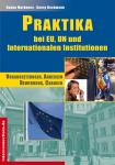 Praktika – bei EU, UN und internationalen Organisationen